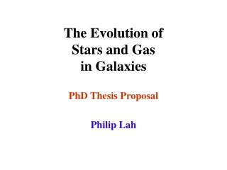 The Evolution of  Stars and Gas  in Galaxies