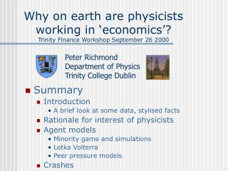 Why on earth are physicists working in 'economics'? Trinity Finance Workshop September 26 2000