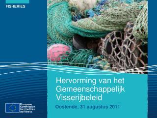 Hervorming van het Gemeenschappelijk Visserijbeleid