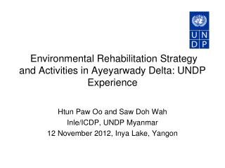 Environmental Rehabilitation Strategy and Activities in Ayeyarwady Delta: UNDP Experience