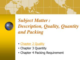 Subject Matter : Description, Quality, Quantity and Packing