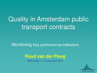 Monitoring Key performance indicators Ruud van der Ploeg EMTA GM 11-12 november 2010