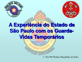 A Experiência do Estado de São Paulo com os Guarda- Vidas Temporários