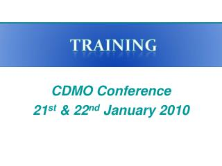 CDMO Conference  21 st  & 22 nd  January 2010