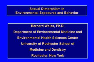 Sexual Dimorphism in Environmental Exposures and Behavior