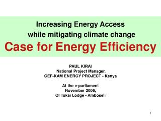 Increasing Energy Access  while mitigating climate change Case for Energy Efficiency