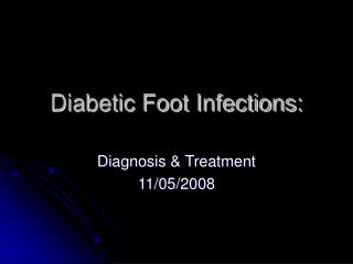Diabetic Foot Infections: