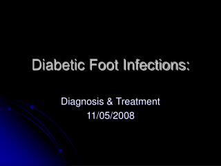 Diabetic Foot Infections: