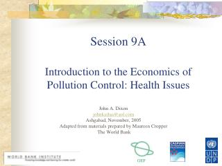 Session 9A Introduction to the Economics of Pollution Control: Health Issues