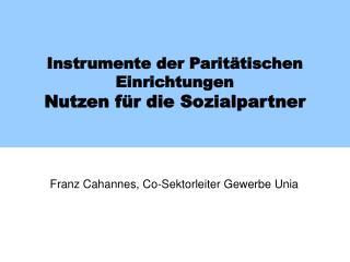Instrumente der Paritätischen Einrichtungen Nutzen für die Sozialpartner