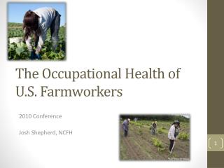 The Occupational Health of U.S. Farmworkers