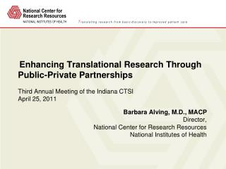 Barbara Alving, M.D., MACP Director, National Center for Research Resources