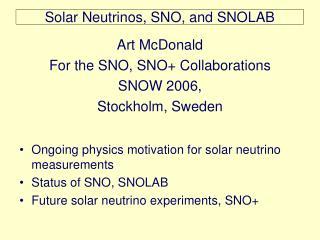 Solar Neutrinos, SNO, and SNOLAB