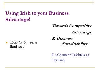 Using Irish to your Business Advantage!
