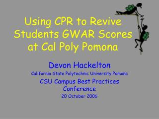 Using CPR to Revive Students GWAR Scores at Cal Poly Pomona