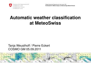 Automatic weather classification at MeteoSwiss