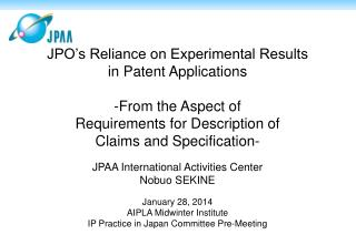 JPO's Reliance on Experimental Results  in Patent Applications -From the Aspect of