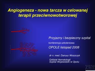 Angiogeneza - nowa tarcza w celowanej terapii przeciwnowotworowej