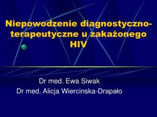 Niepowodzenie diagnostyczno-terapeutyczne u zakażonego HIV