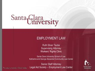 EMPLOYMENT LAW Ruth Silver Taube Supervising Attorney Workers� Rights Clinic