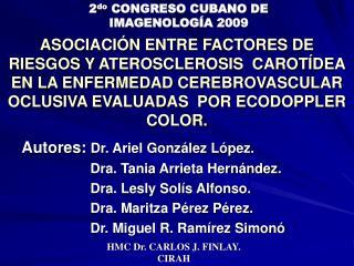 Autores:  Dr. Ariel González López.                   Dra. Tania Arrieta Hernández.