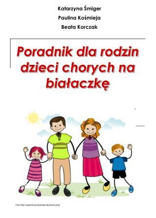 Poradnik dla rodzin dzieci chorych na białaczkę