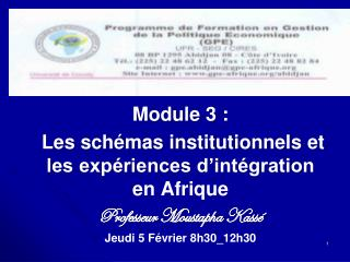 Module 3: Les schémas institutionnels et les expériences d'intégration en Afrique
