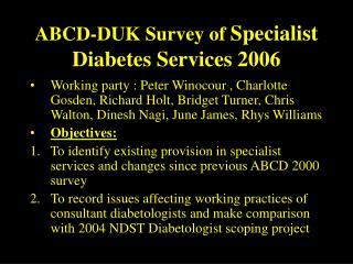 ABCD-DUK Survey of  Specialist Diabetes Services 2006