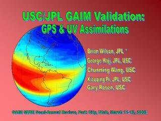 USC/JPL GAIM Validation: