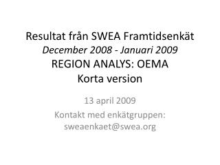 Resultat från SWEA Framtidsenkät December 2008 - Januari 2009 REGION ANALYS: OEMA Korta version