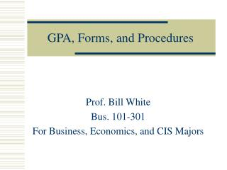 GPA, Forms, and Procedures
