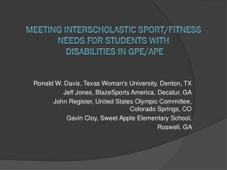 Meeting Interscholastic Sport/Fitness Needs for Students with  Disabilities in GPE/APE