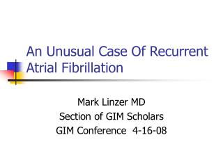 An Unusual Case Of Recurrent Atrial Fibrillation
