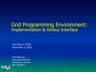 Grid Programming Environment:  Implementation & Globus Interface