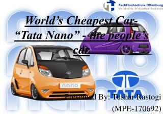 World s Cheapest Car-  Tata Nano  - the people s car