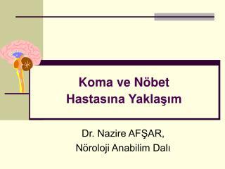 Dr. Nazire AFŞAR,  Nöroloji Anabilim Dalı
