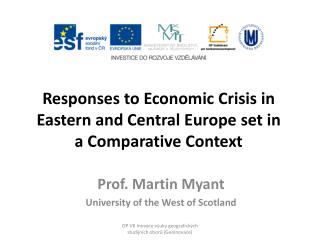 Responses to Economic Crisis in Eastern and Central Europe set in a Comparative Context