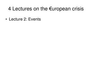 4 Lectures on the €uropean crisis