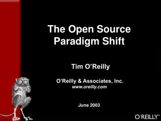 The Open Source Paradigm Shift   Tim O Reilly   O Reilly  Associates, Inc. oreilly   June 2003