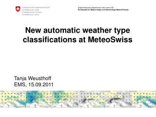 New automatic weather type classifications at MeteoSwiss