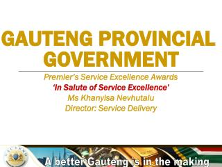 GAUTENG PROVINCIAL  GOVERNMENT Premier�s Service Excellence Awards