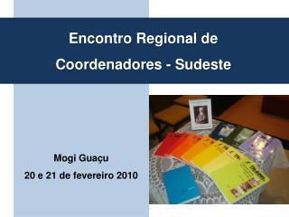 Encontro Regional de Coordenadores - Sudeste