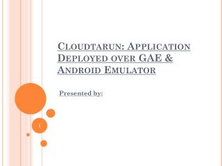 Cloudtarun : Application Deployed over GAE & Android Emulator