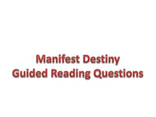 Manifest Destiny Guided Reading Questions