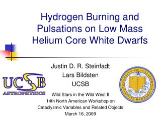 Hydrogen Burning and Pulsations on Low Mass Helium Core White Dwarfs