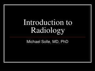 Introduction to  Radiology