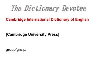 Cambridge International Dictionary of English [Cambridge University Press] ‏ group/gru:p/