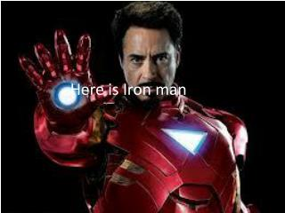 Here is Iron man tark