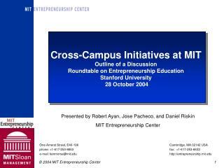 Presented by Robert Ayan, Jose Pacheco, and Daniel Riskin MIT Entrepreneurship Center