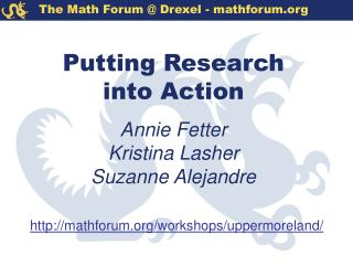 Putting Research into Action  Annie Fetter Kristina Lasher  Suzanne Alejandre